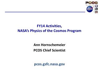 FY14 Activities, NASA's Physics of the Cosmos Program pcos.gsfc.nasa