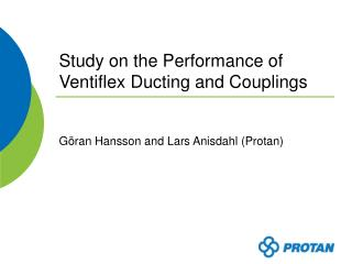 Study on the Performance of Ventiflex Ducting and Couplings