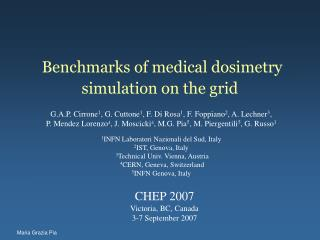 Benchmarks of medical dosimetry simulation on the grid