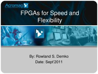 FPGAs for Speed and Flexibility