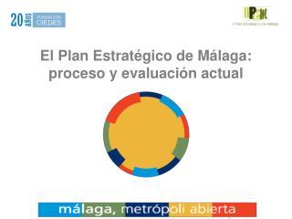 El Plan Estratégico de Málaga: proceso y evaluación actual
