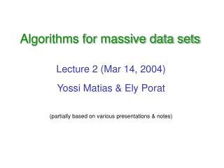 Algorithms for massive data sets