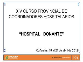 XIV CURSO PROVINCIAL DE COORDINADORES HOSPITALARIOS
