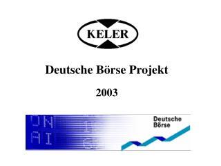 Deutsche Börse Projekt 2003