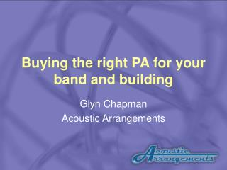 Buying the right PA for your band and building