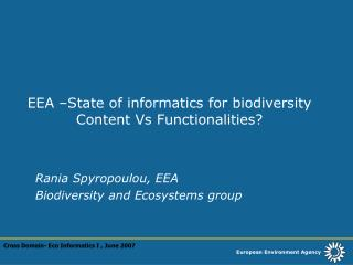 EEA –State of informatics for biodiversity Content Vs Functionalities?
