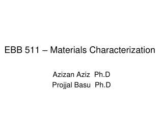 EBB 511 – Materials Characterization