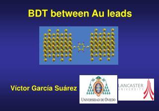 BDT between Au leads