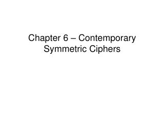 Chapter 6 –  Contemporary Symmetric Ciphers