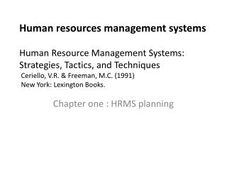 Human resources management systems  Human Resource Management Systems: Strategies, Tactics, and Techniques  Ceriello, V.