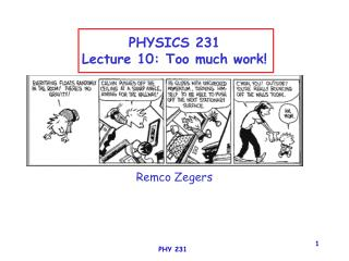 PHYSICS 231 Lecture 10: Too much work!