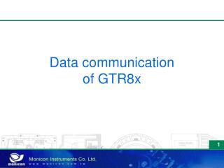 Data communication  of GTR8x