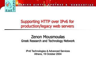 Zenon Mousmoulas Greek Research and Technology Network IPv6 Technologies & Advanced Services