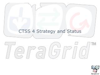 CTSS 4 Strategy and Status