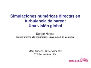Simulaciones numéricas directas en turbulencia de pared: Una visión global