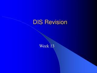 DIS Revision