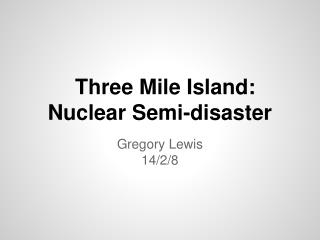 Three Mile Island: Nuclear Semi-disaster