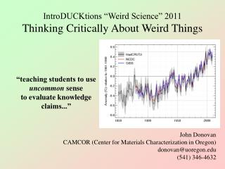 IntroDUCKtions �Weird Science� 2011 Thinking Critically About Weird Things