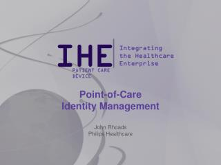 Point-of-Care Identity Management