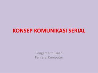 KONSEP KOMUNIKASI SERIAL