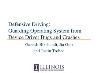 Defensive Driving:  Guarding Operating System from Device Driver Bugs and Crashes