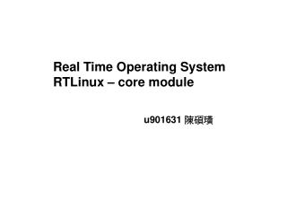 Real Time Operating System RTLinux – core module