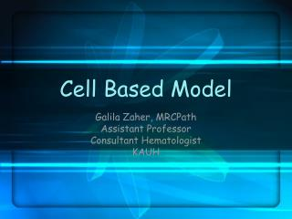 Cell Based Model