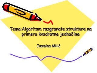 Tema:Algoritam razgranate strukture na primeru kvadratne jednačine