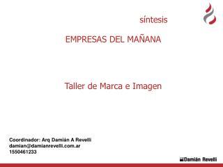 Coordinador: Arq Damián A Revelli damian@damianrevelli.ar 1550461233