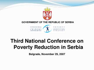 Third National Conference on Poverty Reduction in Serbia Belgrade, November 29, 2007
