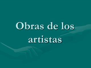 Obras de los artistas