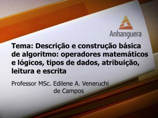 Tema: Descrição e construção básica  de algoritmo: operadores matemáticos