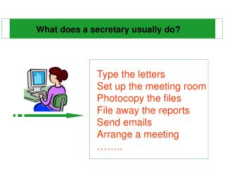 What does a secretary usually do?