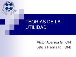 TEORIAS DE LA UTILIDAD