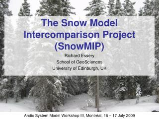 The Snow Model Intercomparison Project (SnowMIP)
