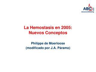 La Hemostasis en 2005: Nuevos Conceptos