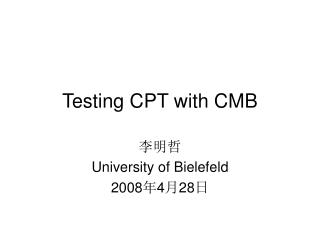 Testing CPT with CMB