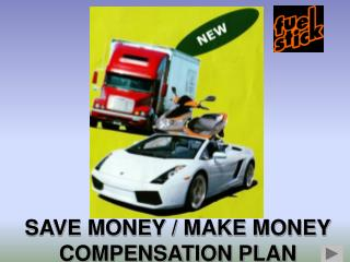 SAVE MONEY / MAKE MONEY COMPENSATION PLAN