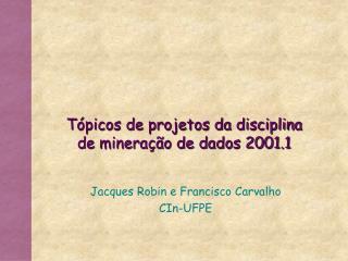 Tópicos de projetos da disciplina de mineração de dados 2001.1
