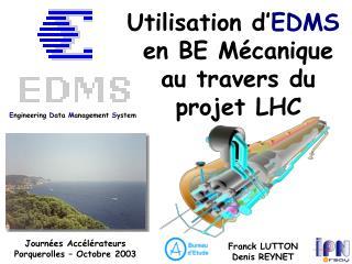 Utilisation d' EDMS  en BE Mécanique  au travers du  projet LHC