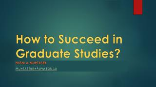 How to Succeed in Graduate Studies?