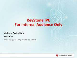 KeyStone IPC For Internal Audience Only