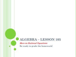 ALGEBRA – LESSON 105