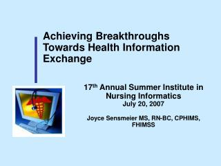 Achieving Breakthroughs Towards Health Information Exchange