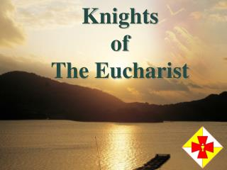 Knights of  The Eucharist