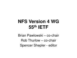 NFS Version 4 WG 55 th  IETF