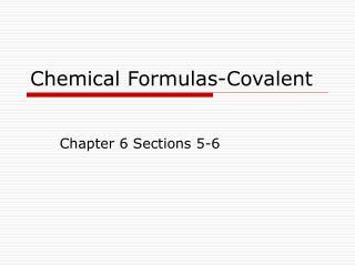 Chemical Formulas-Covalent