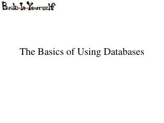 The Basics of Using Databases