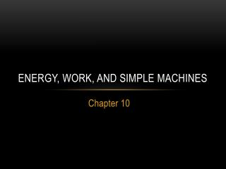 Energy, Work, and Simple Machines