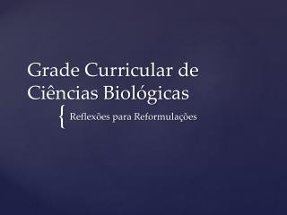 Grade Curricular de Ciências Biológicas
